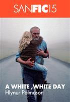 SANFIC: A WHITE - WHITE DAY