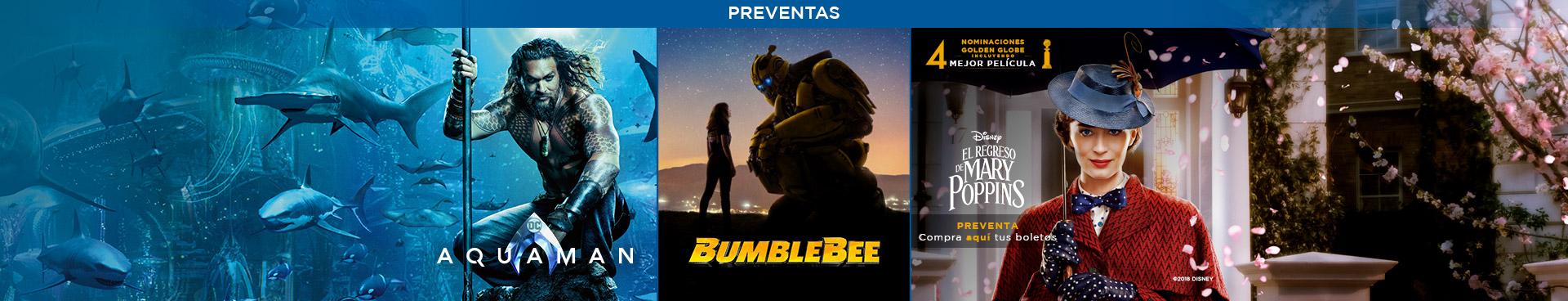 Preventas (Aquaman / Bummblebee / Mary Poppins)
