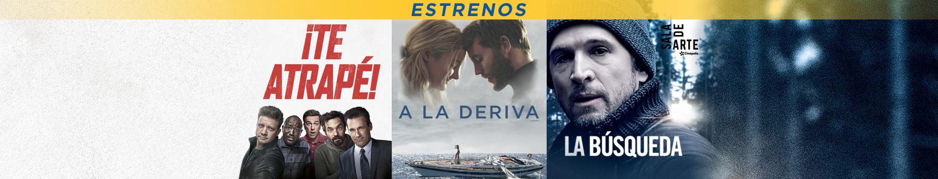 Estrenos (Te atrapé / A la Deriva / La Búsqueda)