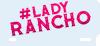 Gran estreno: Lady Rancho