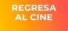 Regresa al cine