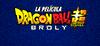 PREVENTA BRAGON BALL SUPER: BROLY,  COMPRA TUS ENTRADAS AQUÍ