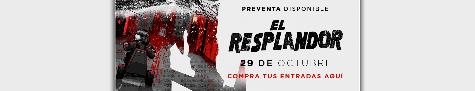 PREVENTA EL RESPLANDOR, 29 DE OCTUBRE, COMPRA AQUÍ TUS ENTRADAS