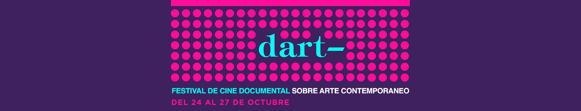 FESTIVAL DART, DEL 24 AL 27 DE OCTUBRE