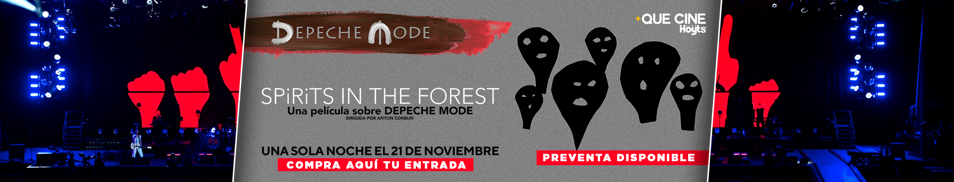 PREVENTAS +QUE CINE:  DEPECHE MODE: SPIRITS IN THE FOREST, 21 DE NOVIEMBRE COMPRA AQUÍ TU ENTRADA