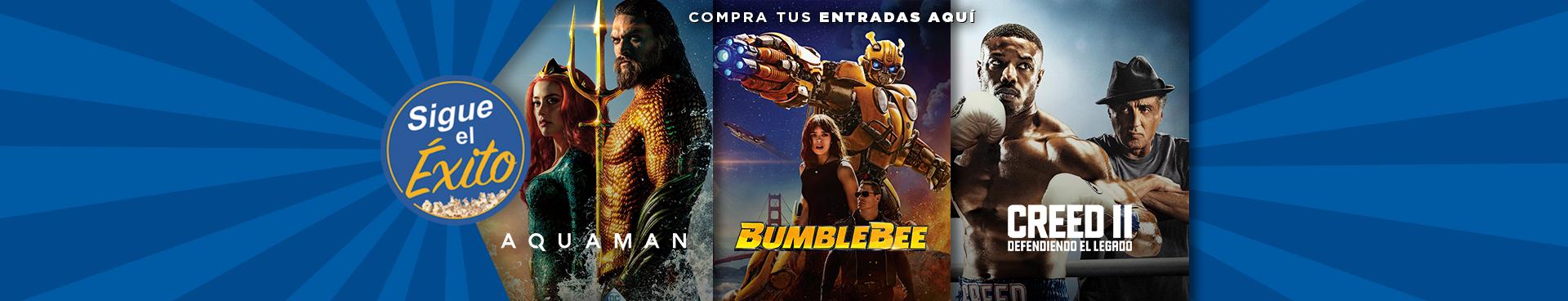 SIGUE EL ÉXITO AQUAMAN + BUMBLEBEE + CREED 2: DEFENDIENDO EL LEGADO, COMPRA TUS ENTRADAS AQUÍ