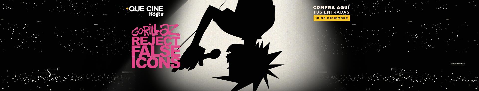 +QUE CINE: GORILLAZ: REJECT FALSE ICONS 16 DE DICIEMBRE, COMPRA AQUÍ TUS ENTRADAS