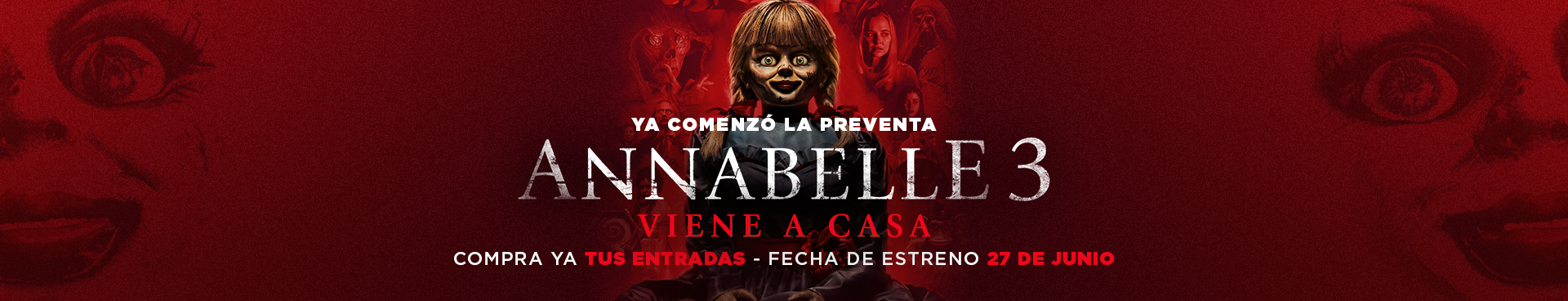 YA COMENZO LA PREVENTA  ANNABELLE: VIENE A CASA, COMPRA YA TUS ENTRADAS, FECHA DE ESTRENO 27 DE JUNIO
