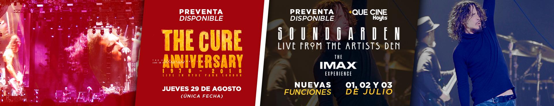 PREVENTA +QUE CINE: THE CURE ANNIVERSARY CURE 1978 - 2018, JUEVES 29 DE AGOSTO + CINES // SOUNDGARDEN: LIVE FROM THE ARTISTS DEN (+QUE CINE) 1, 2 Y 3 DE JULIO, EXCLUSIVO EN IMAX DE CINEHOYTS MALLPLAZA EGAÑA. COMPRA AQUÍ TUS ENTRADAS