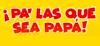 Estreno Pa las que sea papa