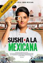 Sushi a la Mexicana   Histórico Garantía Cinépolis