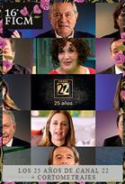 FICM Los 25 Años de Canal 22 + Cortometrajes