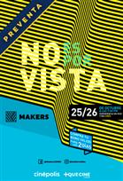 Makers: No Es Por Vista