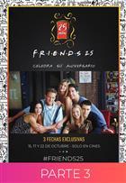 Friends 25 Aniversario Parte 3