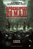 Apocalipsis Zombie: El fin del mundo
