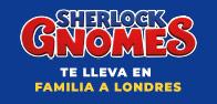 Promoción Sherlock Gnomes