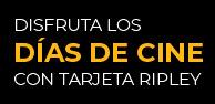 DISFRUTA LOS DÍAS DE CINE CON TARJETA RIPLEY