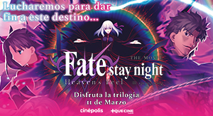 Trilogía Fate Stay Night Heaven