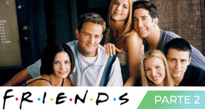 Friends 25 Aniversario Parte 2