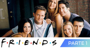 Friends 25 Aniversario Parte 1