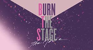 BURN THE STAGE: LA PELICULA